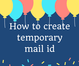 How to create temporary mail id? - Tricks5